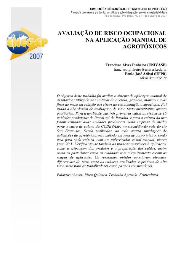 AVALIAÇÃO DE RISCO OCUPACIONALNA APLICAÇÃO MANUAL DEAGROTÓXICOSFrancisco Alves Pinheiro (UNIVASF)francisco.pinheiro@univas...