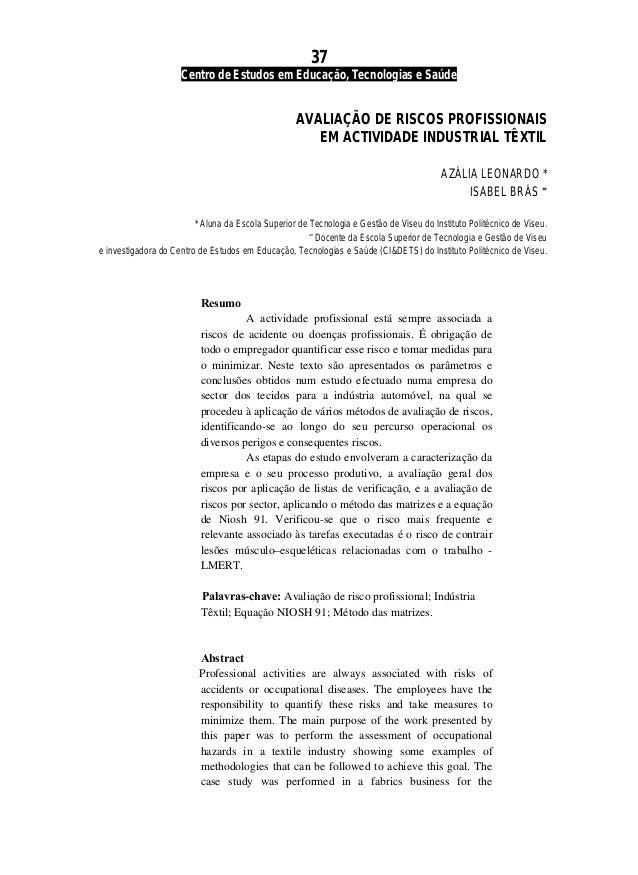 37 Centro de Estudos em Educação, Tecnologias e Saúde AVALIAÇÃO DE RISCOS PROFISSIONAIS EM ACTIVIDADE INDUSTRIAL TÊXTIL AZ...