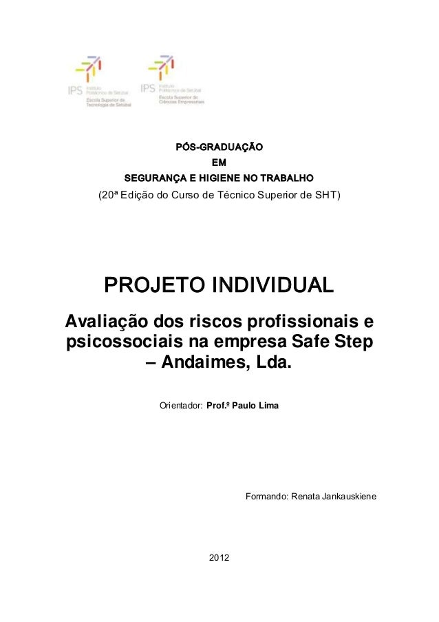 PÓS-GRADUAÇÃO EM SEGURANÇA E HIGIENE NO TRABALHO (20ª Edição do Curso de Técnico Superior de SHT) PROJETO INDIVIDUAL Avali...