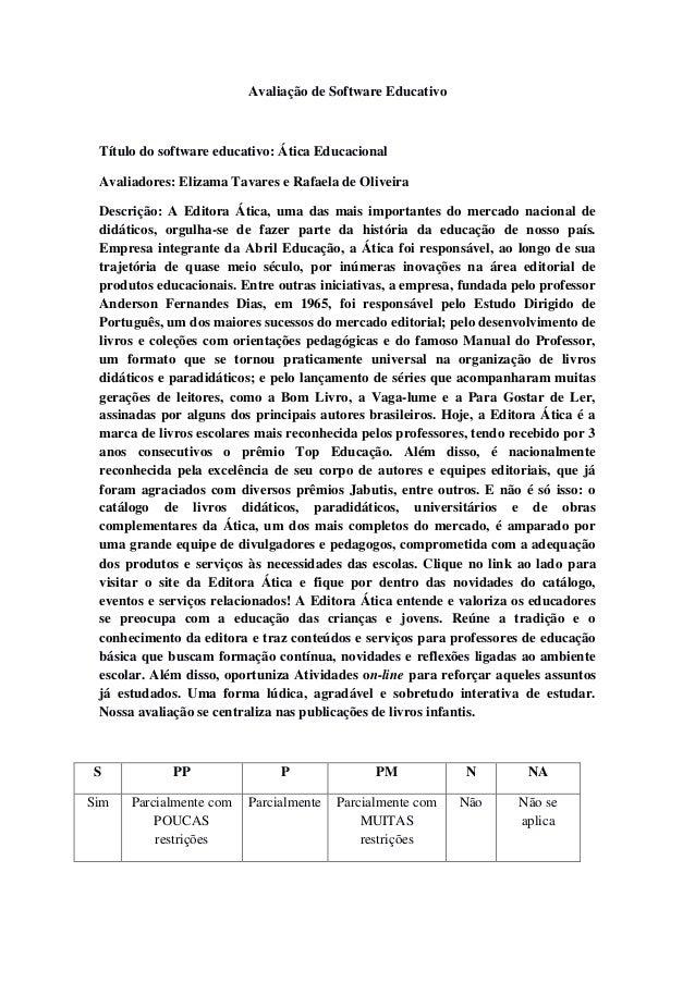 Avaliação de Software Educativo Título do software educativo: Ática Educacional Avaliadores: Elizama Tavares e Rafaela de ...