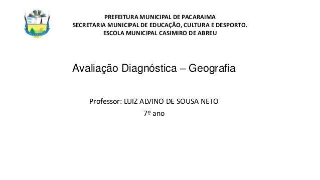 PREFEITURA MUNICIPAL DE PACARAIMA SECRETARIA MUNICIPAL DE EDUCAÇÃO, CULTURA E DESPORTO. ESCOLA MUNICIPAL CASIMIRO DE ABREU...