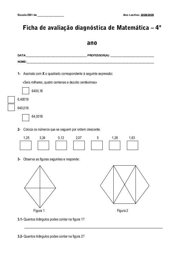 Escola EB1 de _________________ Ano Lectivo: 2008/2009 Ficha de avaliação diagnóstica de Matemática – 4º ano DATA:________...