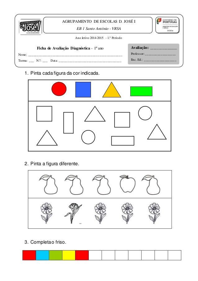 1. Pinta cada figura da cor indicada.  2. Pinta a figura diferente.  3. Completa o friso.  Avaliação: ________________  Pr...