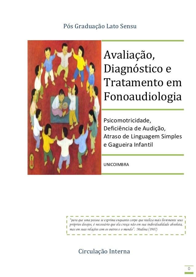 0 Avaliação, Diagnóstico e Tratamento em Fonoaudiologia Psicomotricidade, Deficiência de Audição, Atraso de Linguagem Simp...