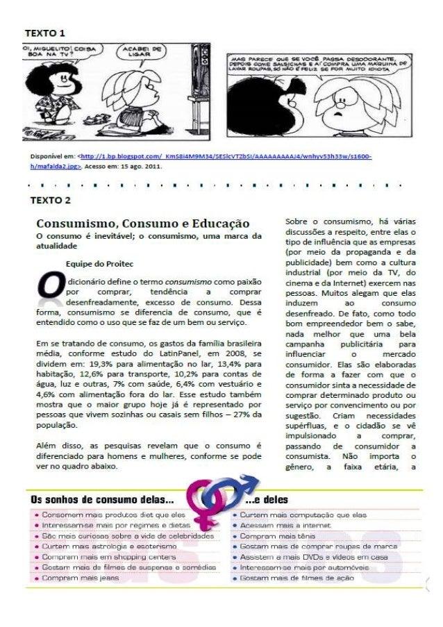 1) O Texto1 I. evidenciaoimpactodosmeiosde comunicaçãode massa noshábitosde consumodas crianças. II.critica a busca da fel...