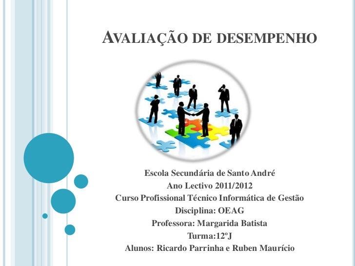AVALIAÇÃO DE DESEMPENHO        Escola Secundária de Santo André              Ano Lectivo 2011/2012 Curso Profissional Técn...