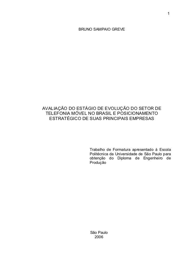 1             BRUNO SAMPAIO GREVEAVALIAÇÃO DO ESTÁGIO DE EVOLUÇÃO DO SETOR DE TELEFONIA MÓVEL NO BRASIL E POSICIONAMENTO  ...