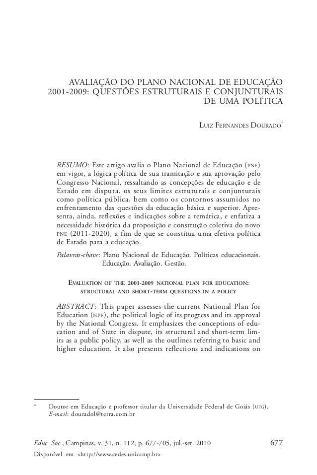 Luiz Fernandes Dourado  AVALIAÇÃO DO PLANO NACIONAL DE EDUCAÇÃO 2001-2009: QUESTÕES ESTRUTURAIS E CONJUNTURAIS DE UMA POLÍ...