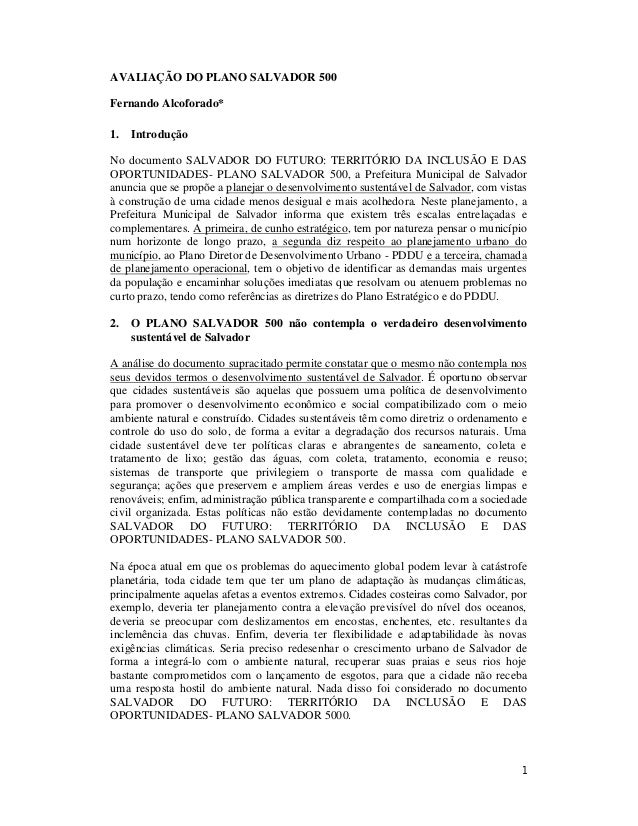 1 AVALIAÇÃO DO PLANO SALVADOR 500 Fernando Alcoforado* 1. Introdução No documento SALVADOR DO FUTURO: TERRITÓRIO DA INCLUS...