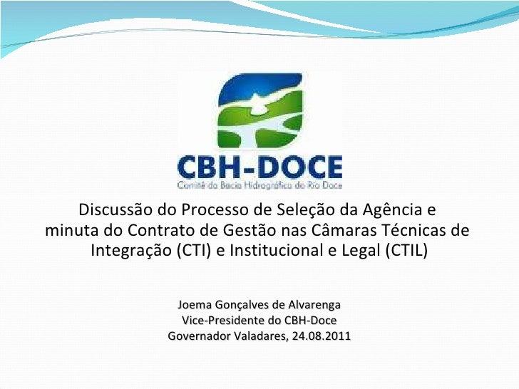Discussão do Processo de Seleção da Agência e  minuta do Contrato de Gestão nas Câmaras Técnicas de  Integração (CTI) e In...
