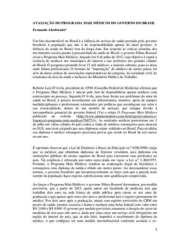 1 AVALIAÇÃO DO PROGRAMA MAIS MÉDICOS DO GOVERNO DO BRASIL Fernando Alcoforado* Um fato incontestável no Brasil é a falênci...