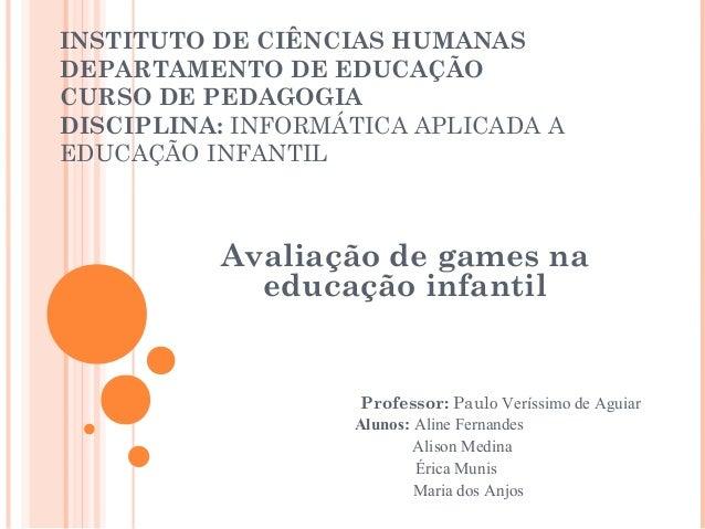 INSTITUTO DE CIÊNCIAS HUMANAS DEPARTAMENTO DE EDUCAÇÃO CURSO DE PEDAGOGIA DISCIPLINA: INFORMÁTICA APLICADA A EDUCAÇÃO INFA...