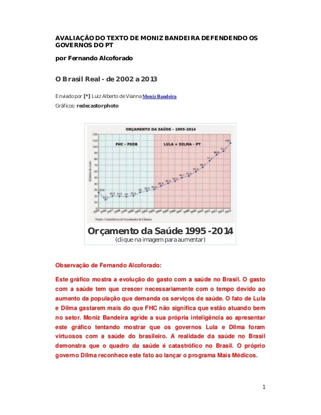 1  AVALIAÇÃO DO TEXTO DE MONIZ BANDEIRA DEFENDENDO OS  GOVERNOS DO PT  por Fernando Alcoforado  O Brasil Real - de 2002 a ...