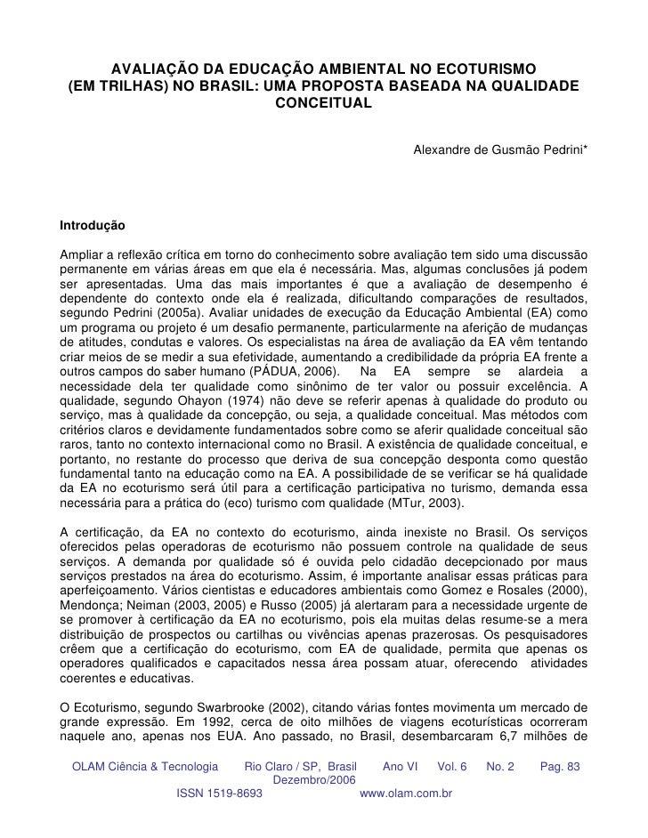 AVALIAÇÃO DA EDUCAÇÃO AMBIENTAL NO ECOTURISMO  (EM TRILHAS) NO BRASIL: UMA PROPOSTA BASEADA NA QUALIDADE                  ...