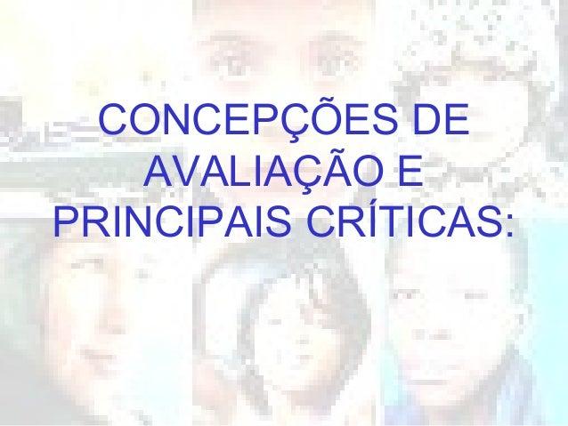 CONCEPÇÕES DEAVALIAÇÃO EPRINCIPAIS CRÍTICAS: