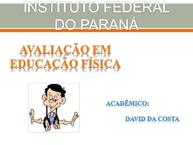 Avaliação Tradicional ou Esportivista • Na década de 30 surgem no Brasil as primeiras instituições formadoras de professor...