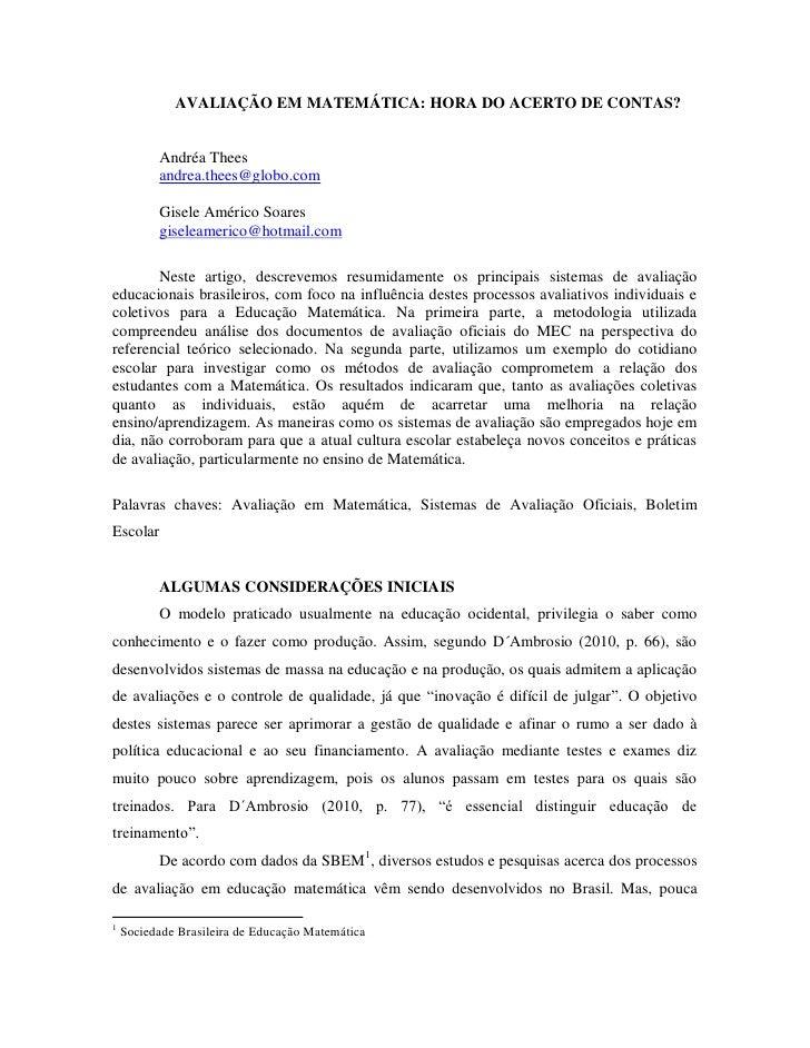 AVALIAÇÃO EM MATEMÁTICA: HORA DO ACERTO DE CONTAS?          Andréa Thees          andrea.thees@globo.com          Gisele A...