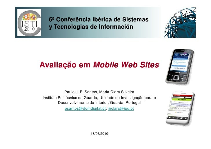 5ª Conferência Ibérica de Sistemas    y Tecnologias de Información     Avaliação em Mobile Web Sites                 Paulo...