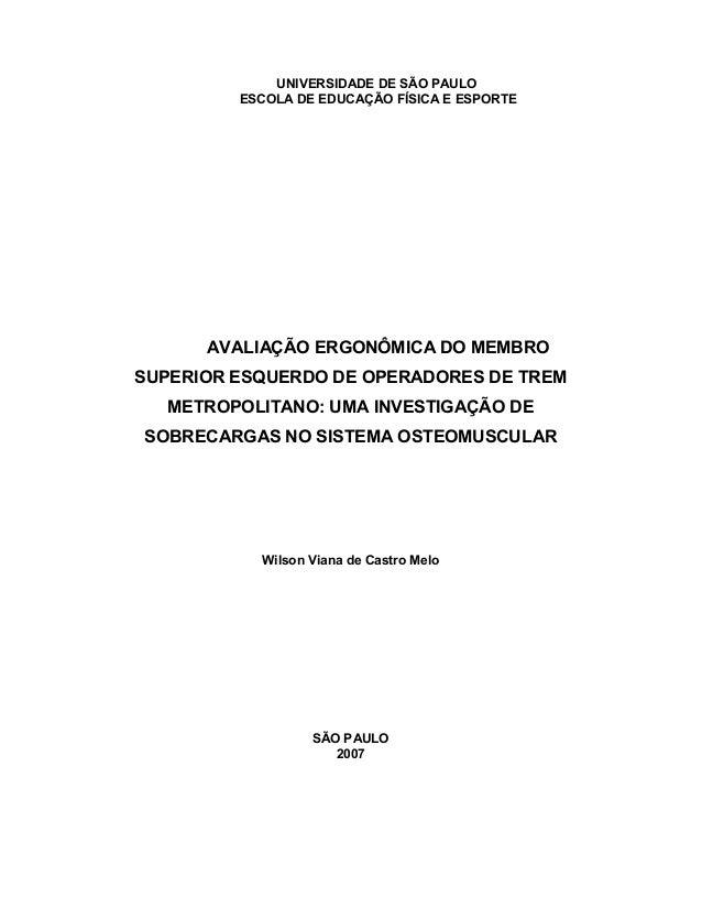 UNIVERSIDADE DE SÃO PAULO ESCOLA DE EDUCAÇÃO FÍSICA E ESPORTE  AVALIAÇÃO ERGONÔMICA DO MEMBRO SUPERIOR ESQUERDO DE OPERADO...