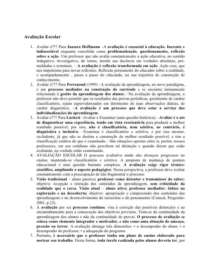 Avaliação Escolar    1. Avaliar é??? Para Jussara Hoffmann –A avaliação é essencial à educação. Inerente e      indissociá...