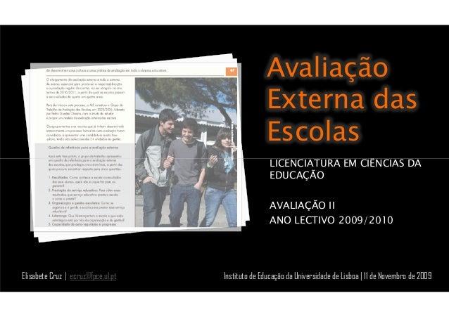 Avaliação Externa das Escolas LICENCIATURA EM CIÊNCIAS DALICENCIATURA EM CIÊNCIAS DA EDUCAÇÃO AVALIAÇÃO II ANO LECTIVO 200...