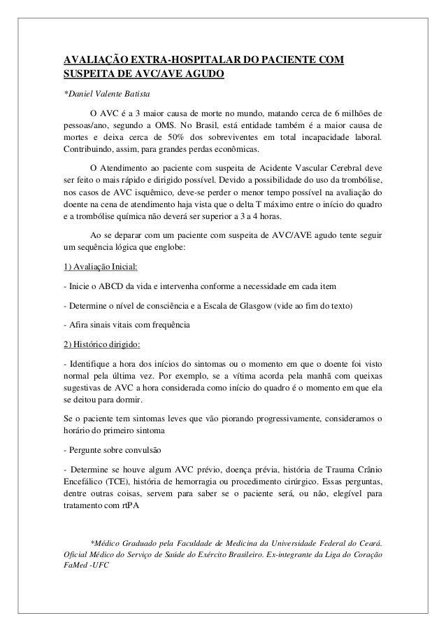 AVALIAÇÃO EXTRA-HOSPITALAR DO PACIENTE COMSUSPEITA DE AVC/AVE AGUDO*Daniel Valente Batista       O AVC é a 3 maior causa d...