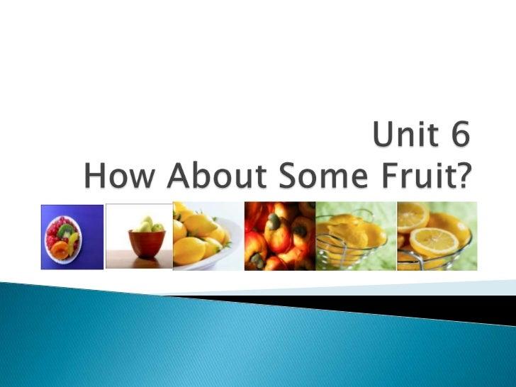    Falar sobre frutas   Refletir sobre hábitos alimentares mais    saudáveis