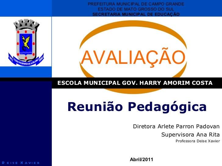 Reunião Pedagógica ESCOLA MUNICIPAL GOV. HARRY AMORIM COSTA Diretora Arlete Parron Padovan Supervisora Ana Rita Professora...