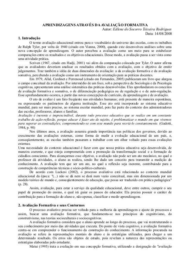 APRENDIZAGENS ATRAVÉS DAAVALIAÇÃO FORMATIVA Autor: Edlene do Socorro Teixeira Rodrigues Data: 14/08/2008 1. Introdução O t...