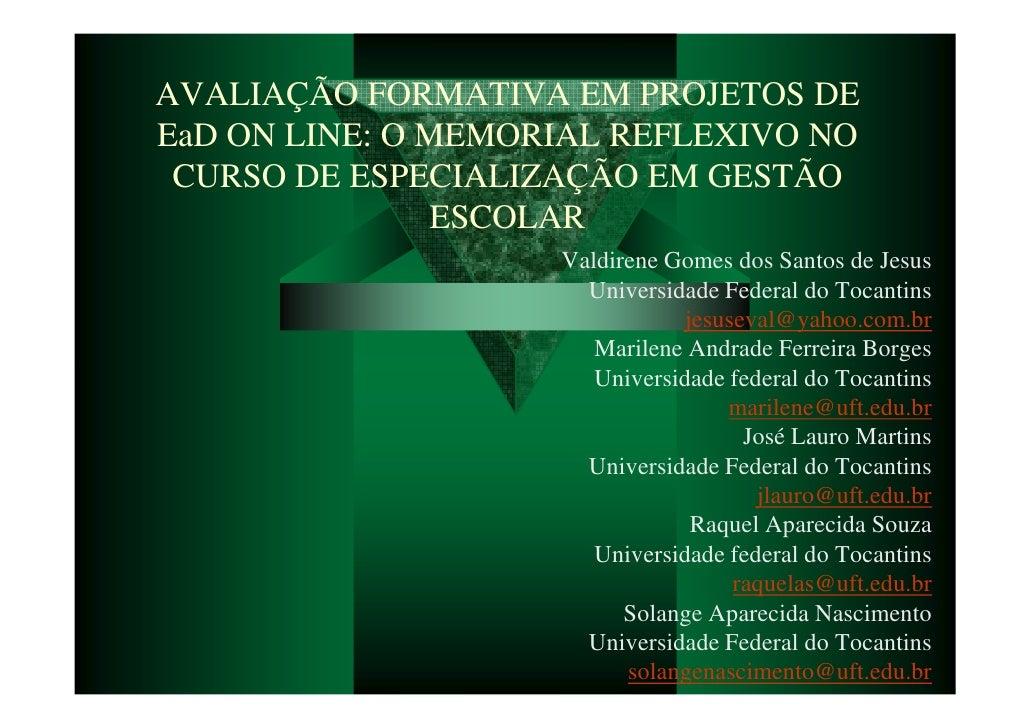 AVALIAÇÃO FORMATIVA EM PROJETOS DE EaD ON LINE: O MEMORIAL REFLEXIVO NO  CURSO DE ESPECIALIZAÇÃO EM GESTÃO                ...