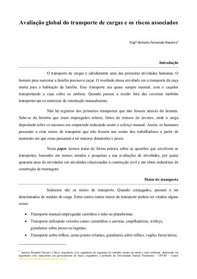 Avaliação global do transporte de cargas e os riscos associados Engº Antonio Fernando Navarro1  Introdução O transporte de...