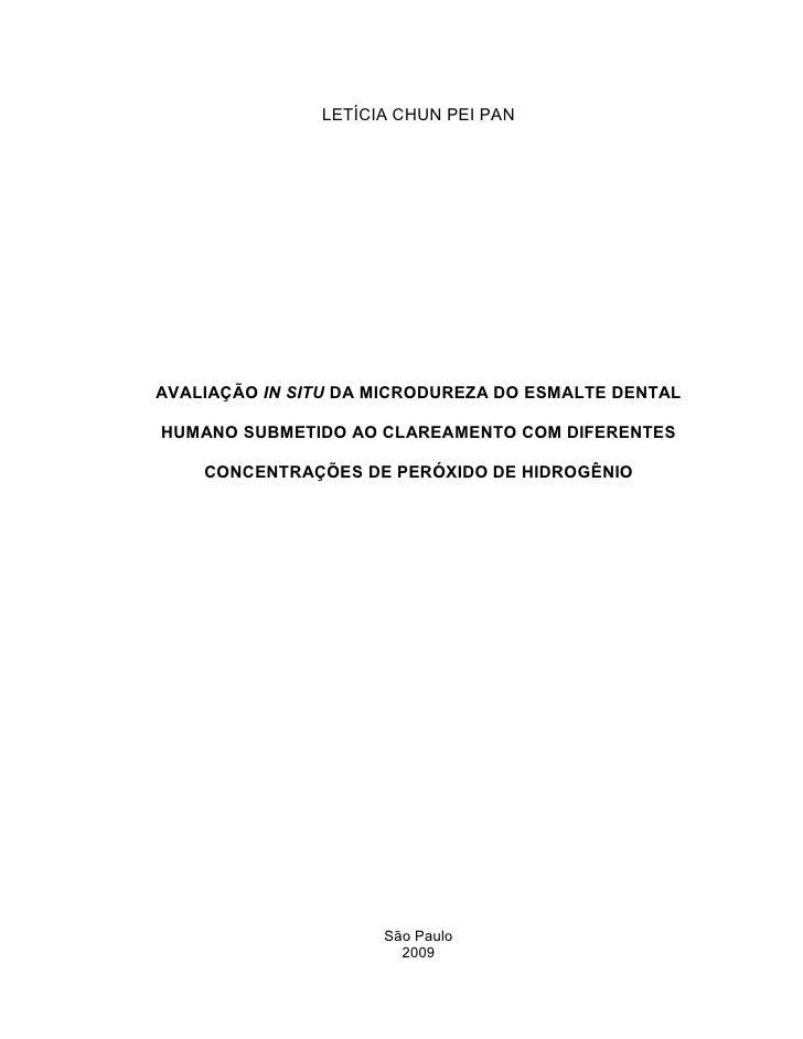 LETÍCIA CHUN PEI PANAVALIAÇÃO IN SITU DA MICRODUREZA DO ESMALTE DENTALHUMANO SUBMETIDO AO CLAREAMENTO COM DIFERENTES    CO...