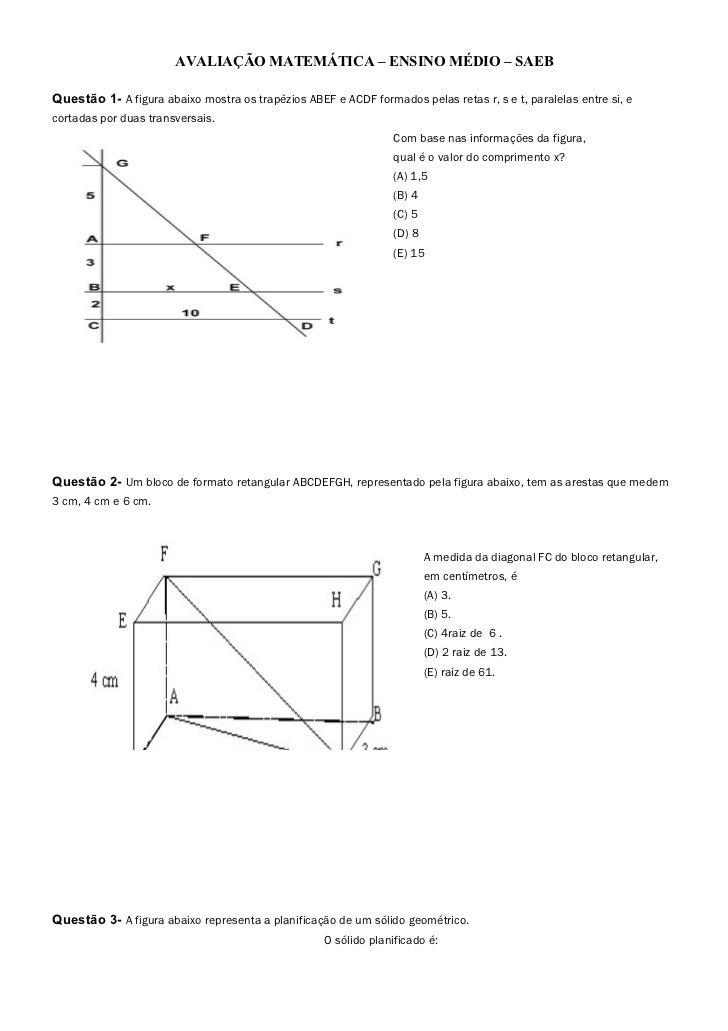 AVALIAÇÃO MATEMÁTICA – ENSINO MÉDIO – SAEBQuestão 1- A figura abaixo mostra os trapézios ABEF e ACDF formados pelas retas ...