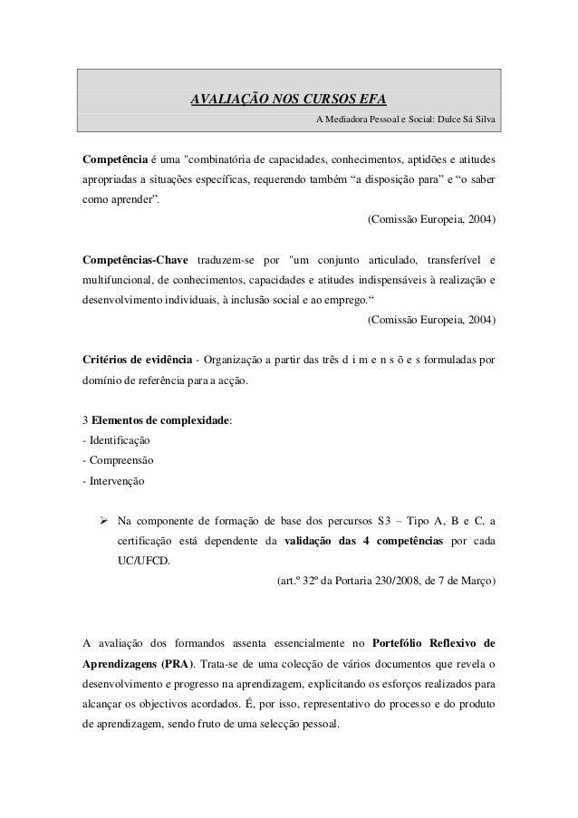"""AVALIAÇÃO NOS CURSOS EFA A Mediadora Pessoal e Social: Dulce Sá Silva Competência é uma """"combinatória de capacidades, conh..."""