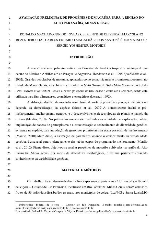 AVALIAÇÃO PRELIMINAR DE PROGÊNIES DE MACAÚBA PARA A REGIÃO DO1 ALTO PARANAÍBA, MINAS GERAIS2 3 RONALDO MACHADO JUNIOR1 , S...