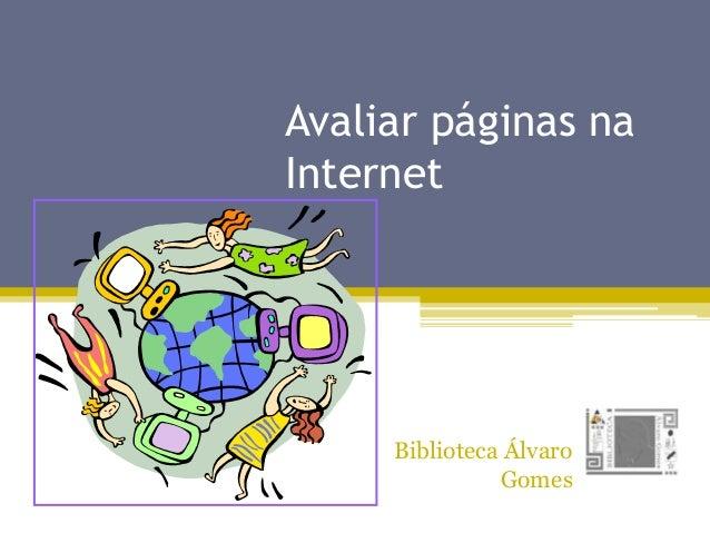 Avaliar páginas na Internet Biblioteca Álvaro Gomes