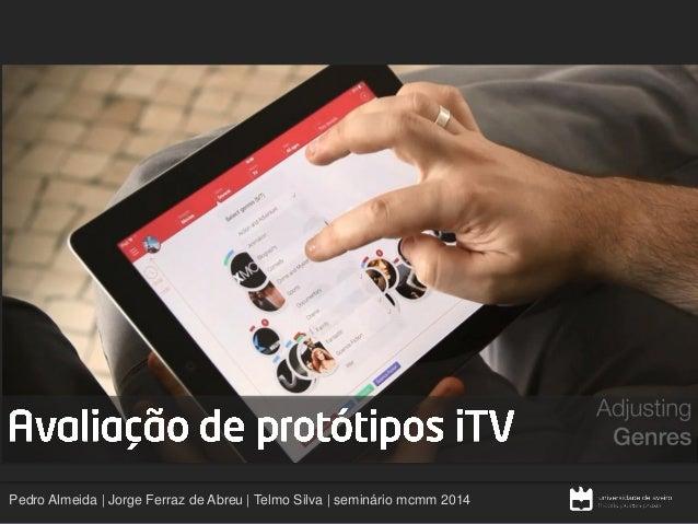 •  •  Pedro Almeida | Jorge Ferraz de Abreu | Telmo Silva | seminário mcmm2014