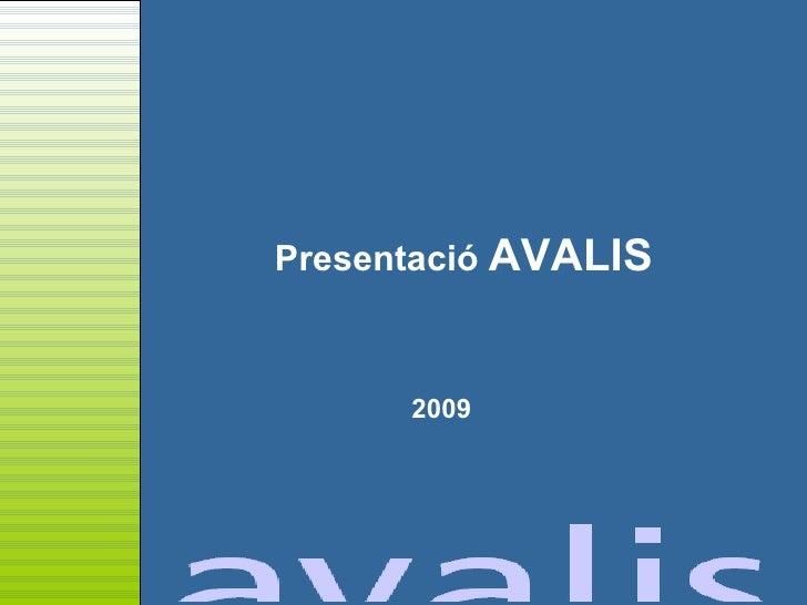 Presentació  AVALIS 2009