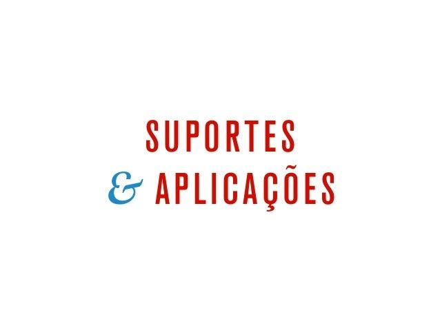 SUPORTES & APLICAÇÕES