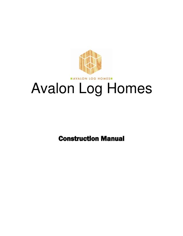 Avalon Log Homes Construction Manual