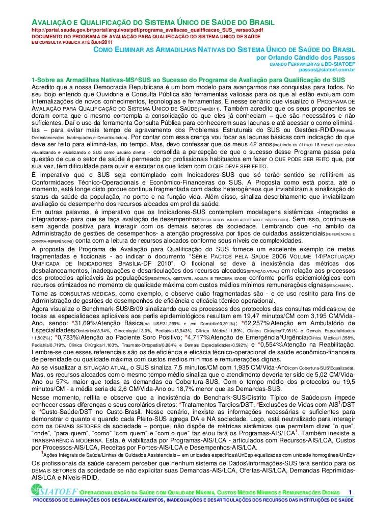 AVALIAÇÃO E QUALIFICAÇÃO DO SISTEMA ÚNICO DE SAÚDE DO BRASILhttp://portal.saude.gov.br/portal/arquivos/pdf/programa_avalia...