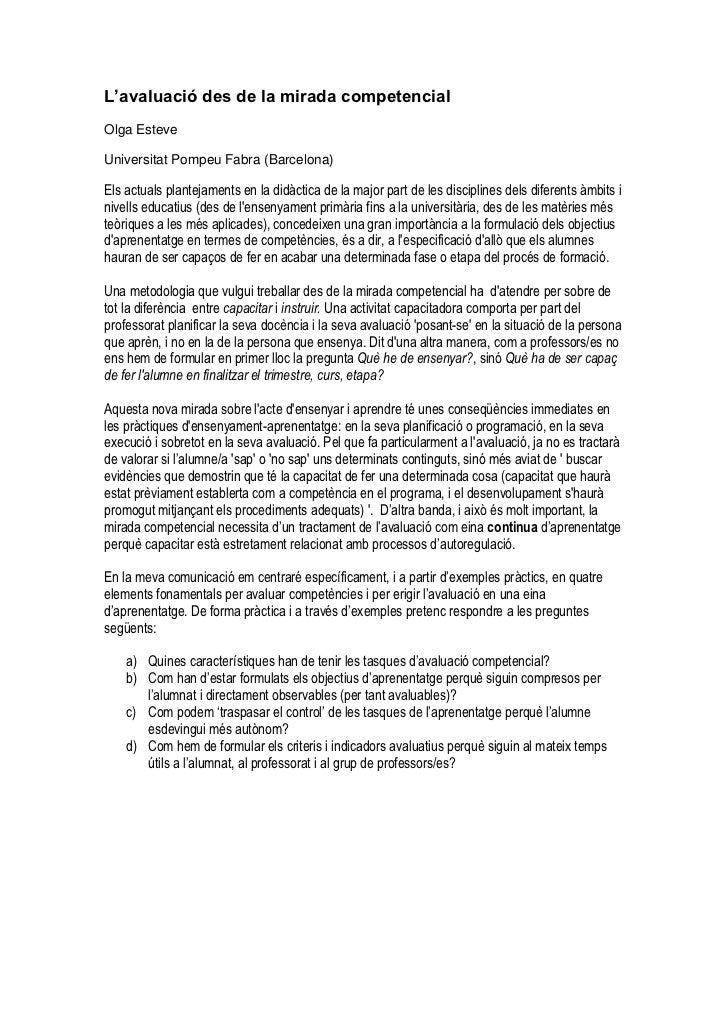 L'avaluació des de la mirada competencialOlga EsteveUniversitat Pompeu Fabra (Barcelona)Els actuals plantejaments en la di...