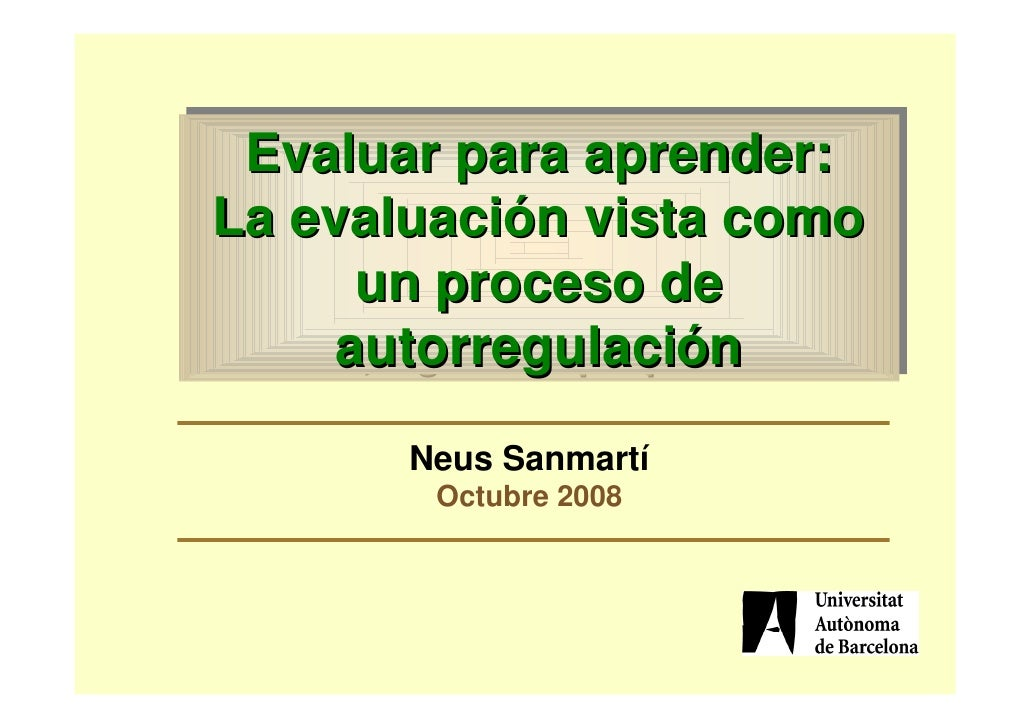 Evaluar para aprender:  Evaluar para aprender: La evaluación vista como La evaluación vista como        un proceso de     ...