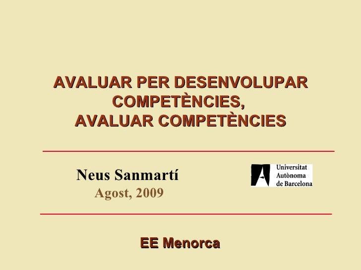 AVALUAR PER DESENVOLUPAR      COMPETÈNCIES,   AVALUAR COMPETÈNCIES     Neus Sanmartí     Agost, 2009              EE Menor...
