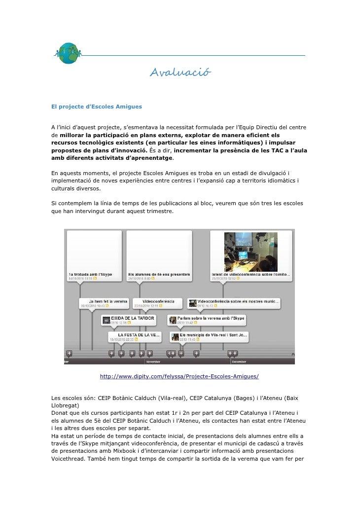 AvaluacióEl projecte d'Escoles AmiguesA l'inici d'aquest projecte, s'esmentava la necessitat formulada per l'Equip Directi...