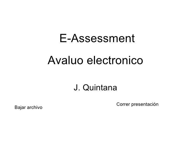 Avaluo electronico J. Quintana Bajar archivo Correr presentación E-Assessment