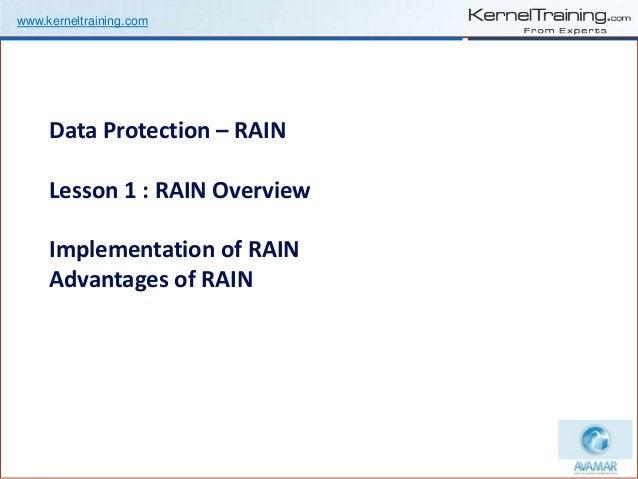 www.kerneltraining.com Data Protection – RAIN Lesson 1 : RAIN Overview Implementation of RAIN Advantages of RAIN