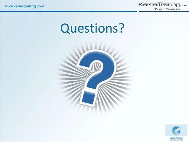 Questions? www.kerneltraining.com