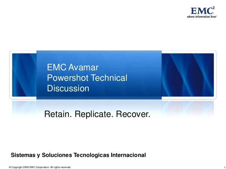 EMC Avamar                                Powershot Technical                                Discussion                   ...