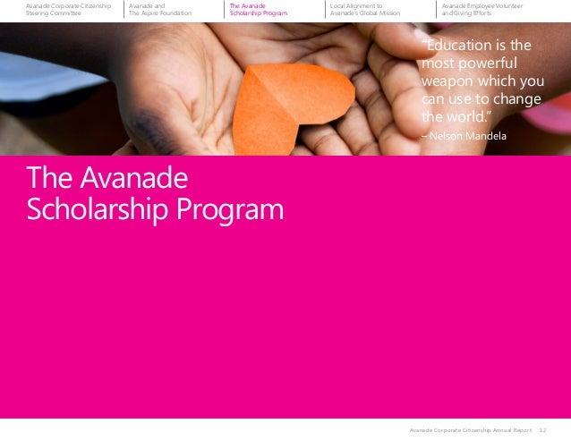 """12 The Avanade Scholarship Program Avanade Corporate Citizenship Annual Report 12 """"Education is the most powerful weapon w..."""